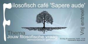 Filosofische vraag - Uitnodiging 25 September - Filosofisch café Sapere aude